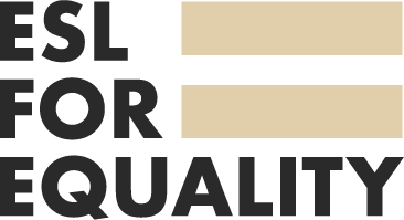 ESL for Equality – English Language Resources for Teachers
